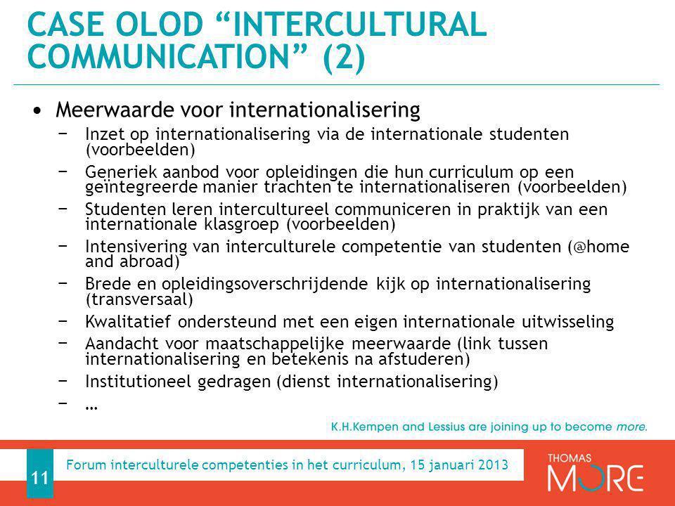 Meerwaarde voor internationalisering − Inzet op internationalisering via de internationale studenten (voorbeelden) − Generiek aanbod voor opleidingen