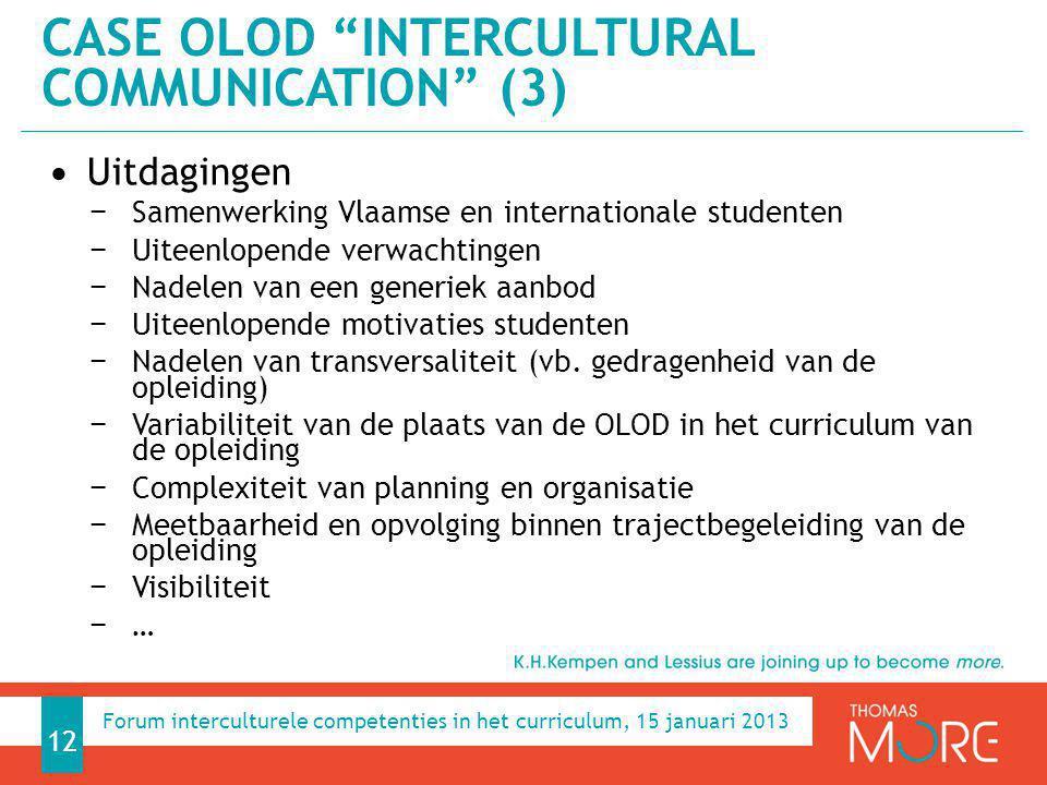 Uitdagingen − Samenwerking Vlaamse en internationale studenten − Uiteenlopende verwachtingen − Nadelen van een generiek aanbod − Uiteenlopende motivat