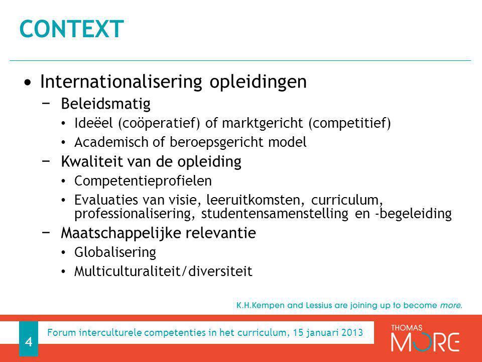 Internationalisering opleidingen − Beleidsmatig Ideëel (coöperatief) of marktgericht (competitief) Academisch of beroepsgericht model − Kwaliteit van