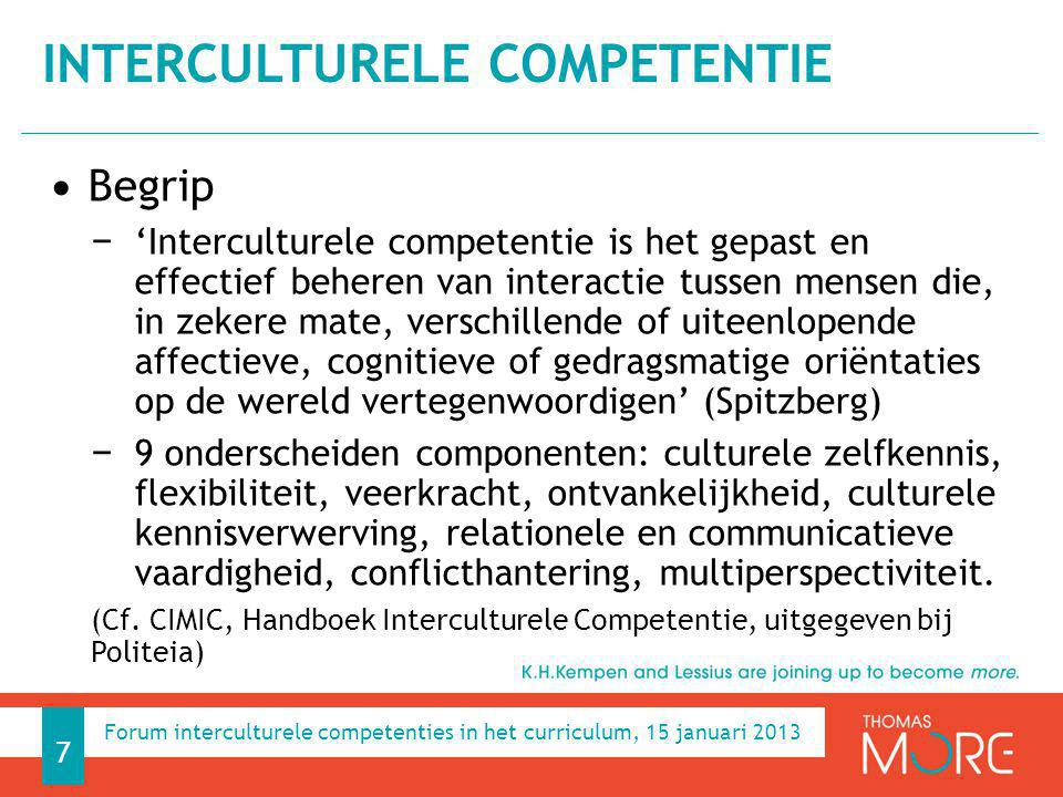 Link met interculturele competenties − IC is één aspect van internationale competentie − Aanvullende competenties Taalvaardigheid Global engagement (Wereldburgerschap) Persoonlijke groei (cf.