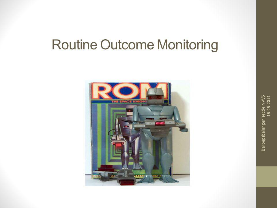 Routine Outcome Monitoring Beroepsbelangen sectie NVVS 16-05-2011