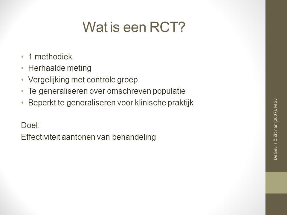 Wat is een RCT? 1 methodiek Herhaalde meting Vergelijking met controle groep Te generaliseren over omschreven populatie Beperkt te generaliseren voor