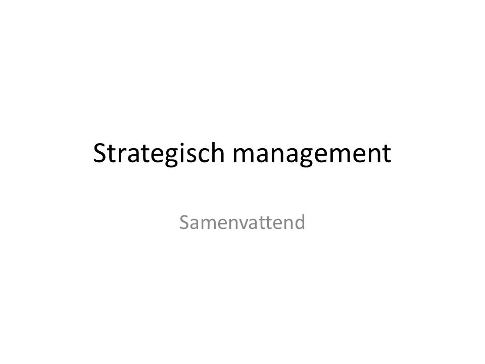 Strategisch management Samenvattend