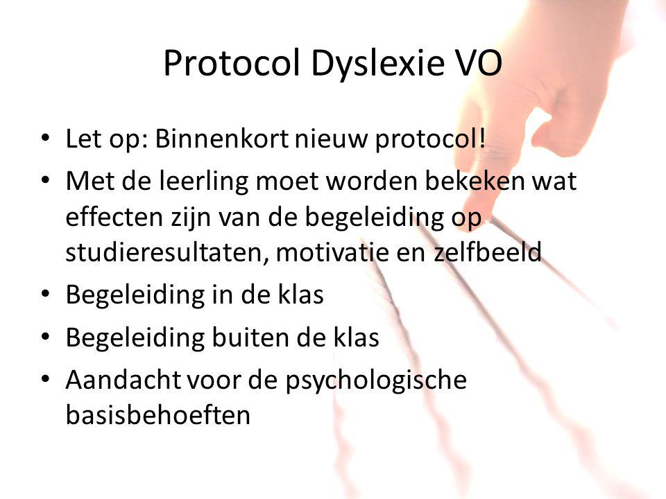 Protocol Dyslexie VO Let op: Binnenkort nieuw protocol! Met de leerling moet worden bekeken wat effecten zijn van de begeleiding op studieresultaten,