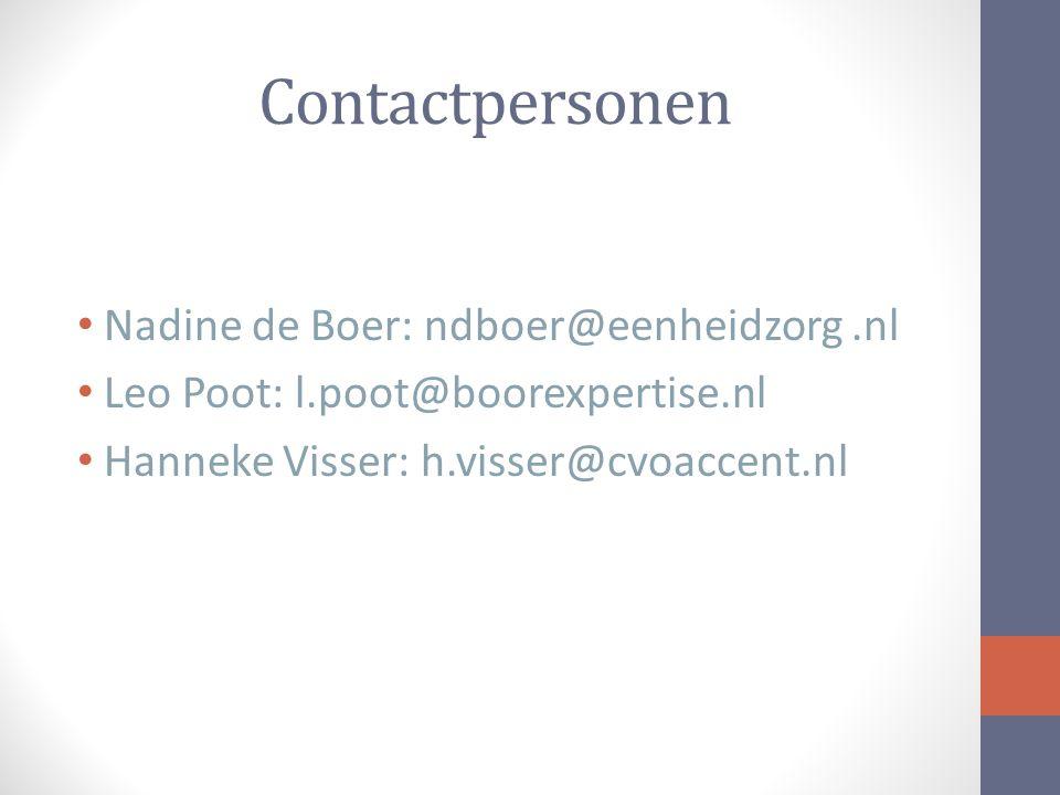 Contactpersonen Nadine de Boer: ndboer@eenheidzorg.nl Leo Poot: l.poot@boorexpertise.nl Hanneke Visser: h.visser@cvoaccent.nl