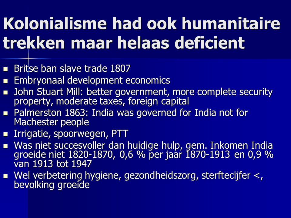 Kolonialisme had ook humanitaire trekken maar helaas deficient Britse ban slave trade 1807 Britse ban slave trade 1807 Embryonaal development economic