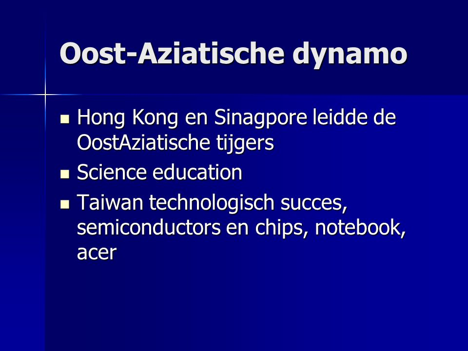 Oost-Aziatische dynamo Hong Kong en Sinagpore leidde de OostAziatische tijgers Hong Kong en Sinagpore leidde de OostAziatische tijgers Science education Science education Taiwan technologisch succes, semiconductors en chips, notebook, acer Taiwan technologisch succes, semiconductors en chips, notebook, acer