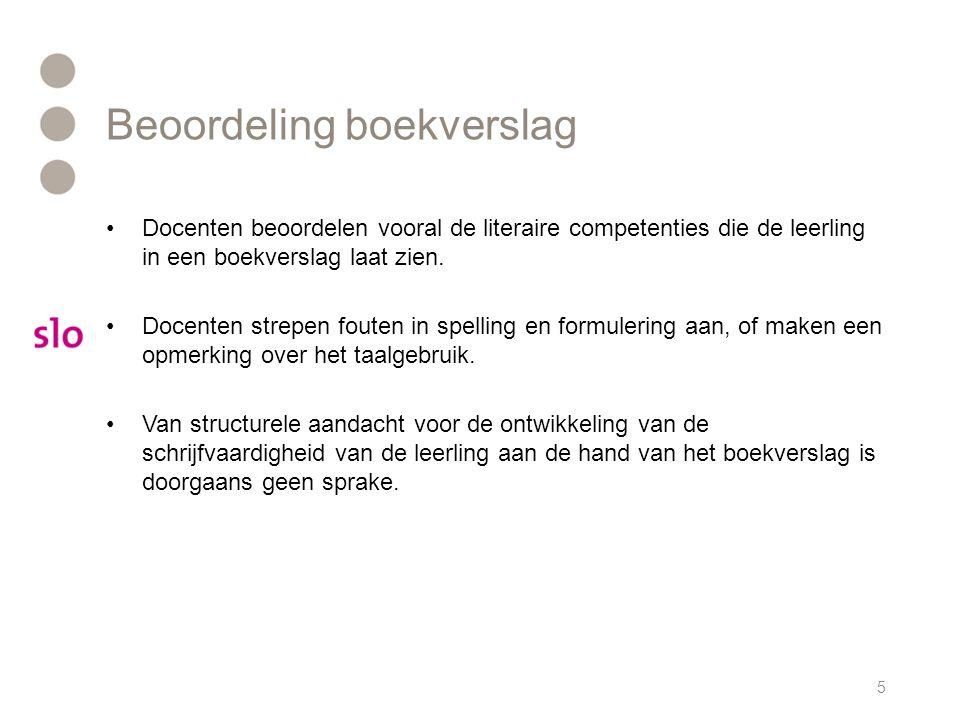 Beoordeling boekverslag Docenten beoordelen vooral de literaire competenties die de leerling in een boekverslag laat zien.