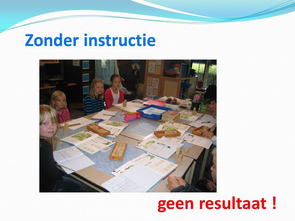 geen resultaat ! Bron: kwaliteitskaart opbrengst gericht werken- Kappen, Förrer 2010