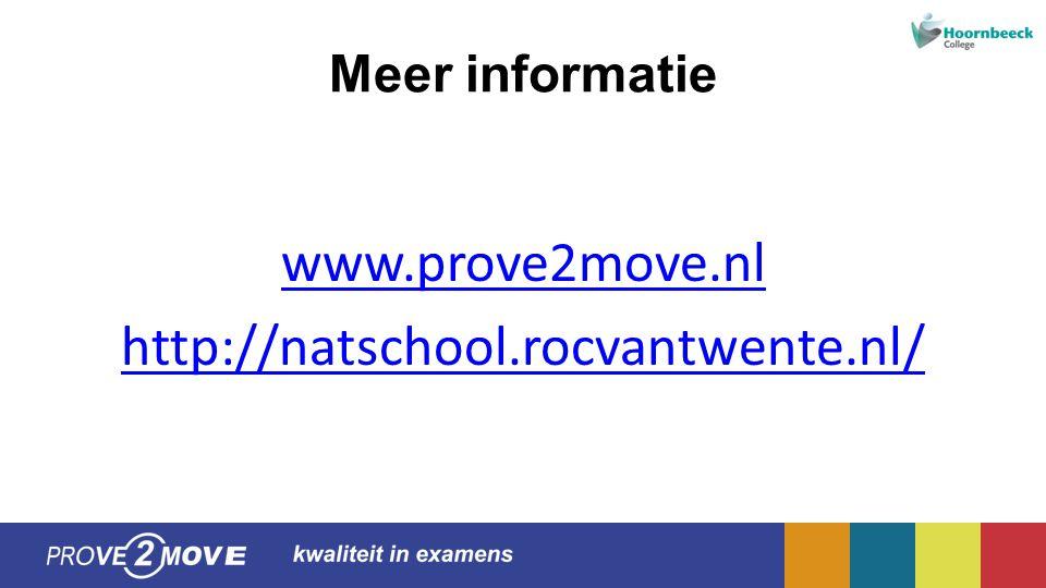 Meer informatie www.prove2move.nl http://natschool.rocvantwente.nl/