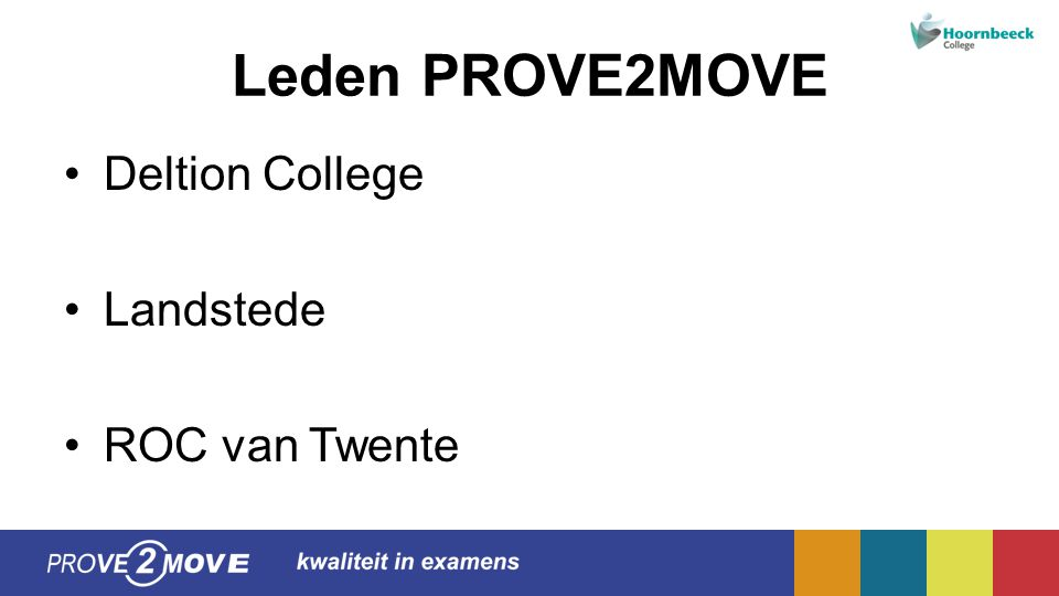 Leden PROVE2MOVE Deltion College Landstede ROC van Twente