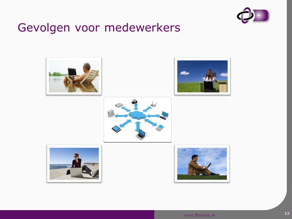 www.thymos.nl 14 Gevolgen voor medewerkers 1.Meer verantwoordelijkheid, individueel zeggenschap 2.Meer aangesproken kunnen worden op jouw prestaties 3.Vervaging van de grens tussen werk en privé 4.Flexwerken en daarmee meer regelmogelijkheden 5.Meer ontplooiing 6.Meer plezier in je werk 7.Minder reistijd, ruimere keuze woonplek door ICT