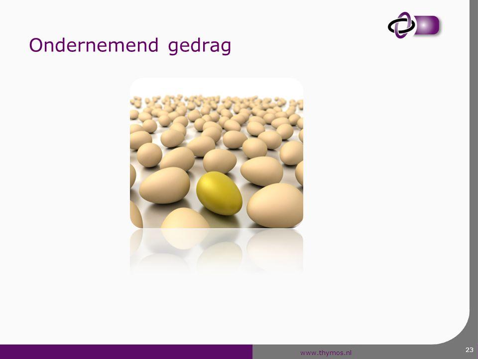 www.thymos.nl Ondernemend gedrag 23