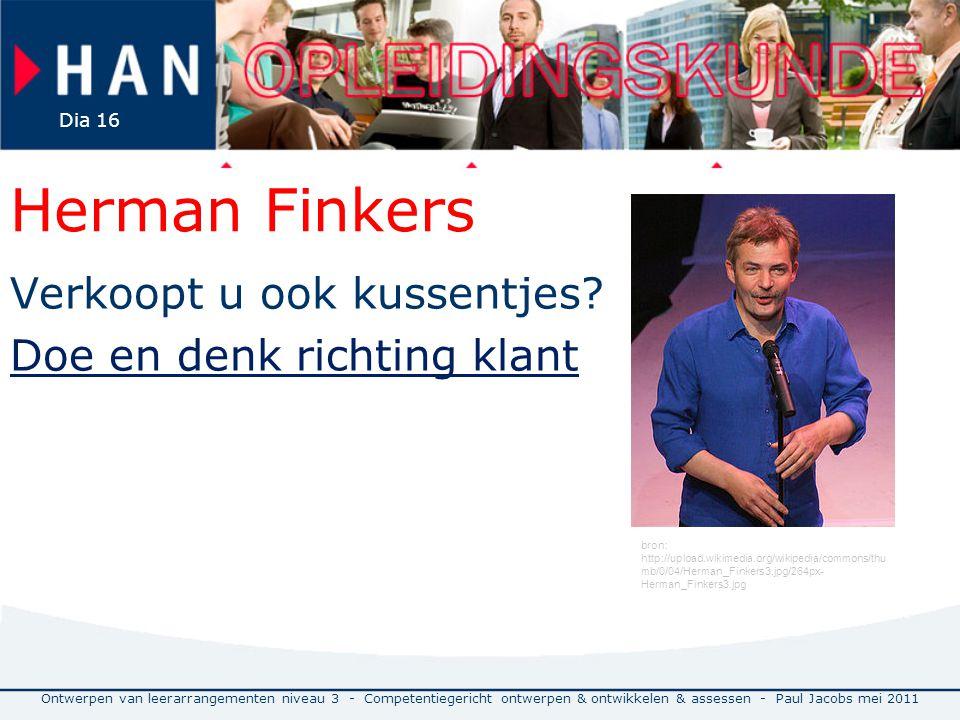 Herman Finkers Verkoopt u ook kussentjes? Doe en denk richting klant Ontwerpen van leerarrangementen niveau 3 - Competentiegericht ontwerpen & ontwikk