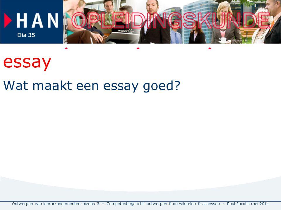 essay Wat maakt een essay goed? Ontwerpen van leerarrangementen niveau 3 - Competentiegericht ontwerpen & ontwikkelen & assessen - Paul Jacobs mei 201