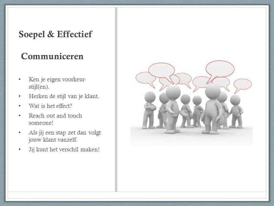 Soepel & Effectief Communiceren Ken je eigen voorkeur- stijl(en).