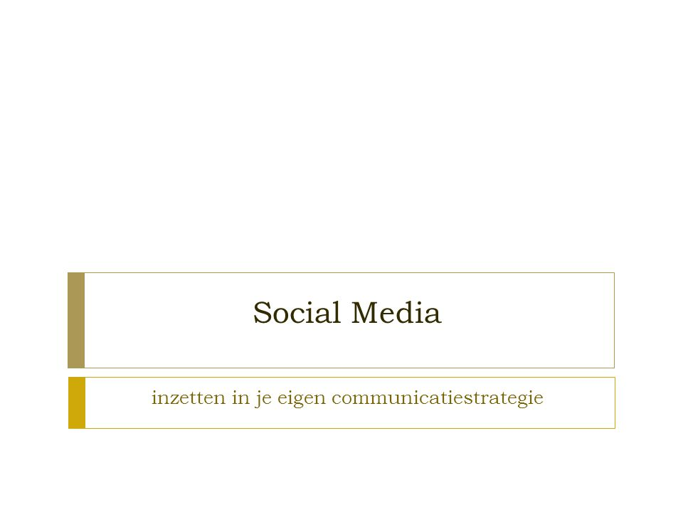 Social Media inzetten in je eigen communicatiestrategie