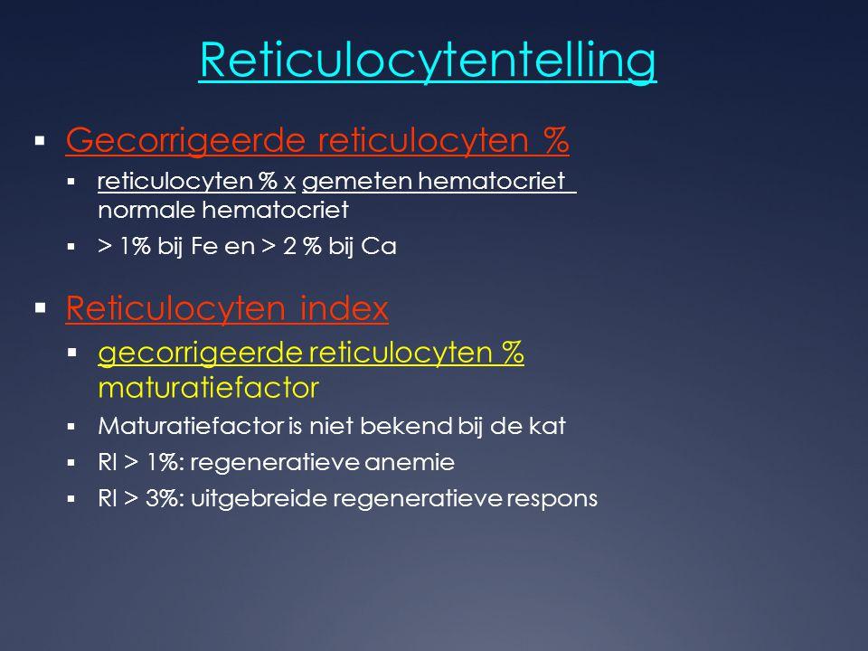Reticulocytentelling  Gecorrigeerde reticulocyten %  reticulocyten % x gemeten hematocriet normale hematocriet  > 1% bij Fe en > 2 % bij Ca  Retic