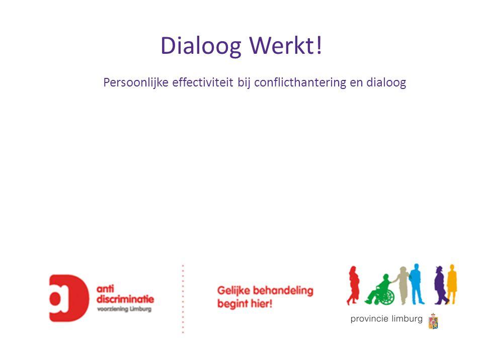 Dialoog Werkt! Persoonlijke effectiviteit bij conflicthantering en dialoog