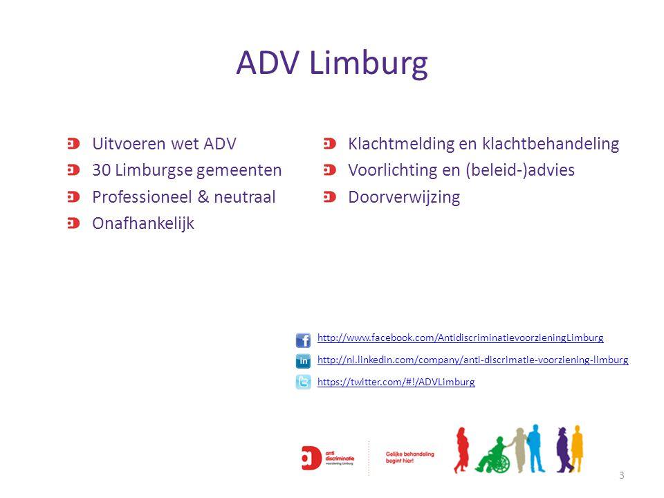 ADV Limburg 3 Uitvoeren wet ADV 30 Limburgse gemeenten Professioneel & neutraal Onafhankelijk Klachtmelding en klachtbehandeling Voorlichting en (bele