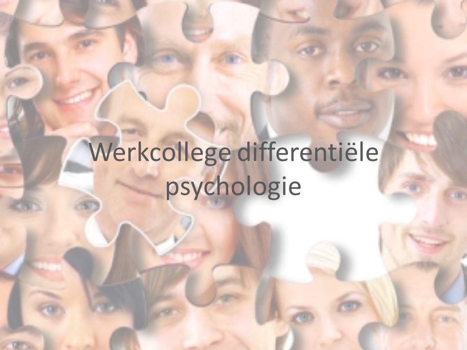 Differentiële psychologie Werkcollege 3 Visies op persoonlijkheid