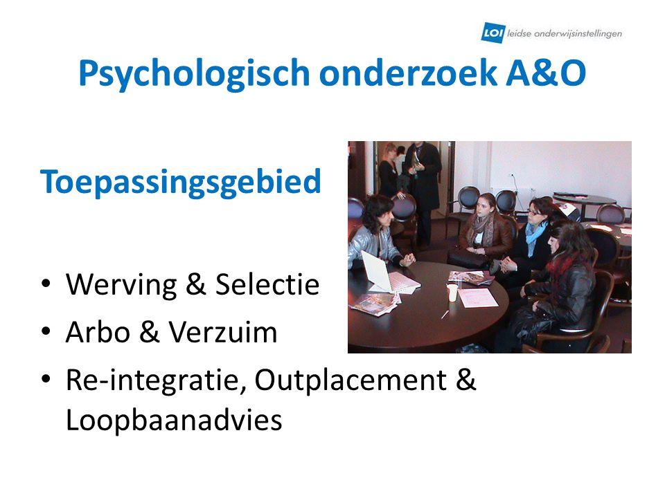 Psychologisch onderzoek A&O Samenstel van activiteiten die vaak een hele dag omvatten Intelligentietests Persoonlijkheidstests Interviews Arbeidsproeven Gesprek met psycholoog