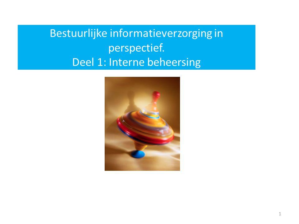 Bestuurlijke informatieverzorging in perspectief. Deel 1: Interne beheersing 1