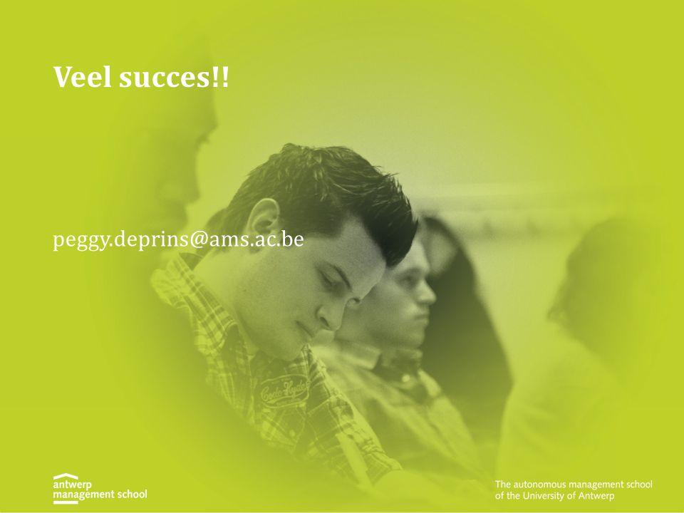 Veel succes!! peggy.deprins@ams.ac.be