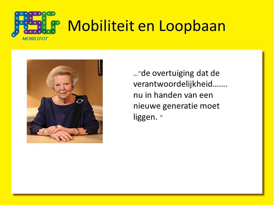 """Mobiliteit en Loopbaan …"""" de overtuiging dat de verantwoordelijkheid……. nu in handen van een nieuwe generatie moet liggen. """""""