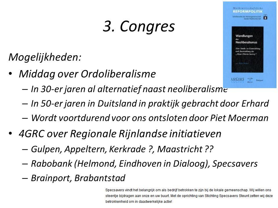 3. Congres Mogelijkheden: Middag over Ordoliberalisme – In 30-er jaren al alternatief naast neoliberalisme – In 50-er jaren in Duitsland in praktijk g