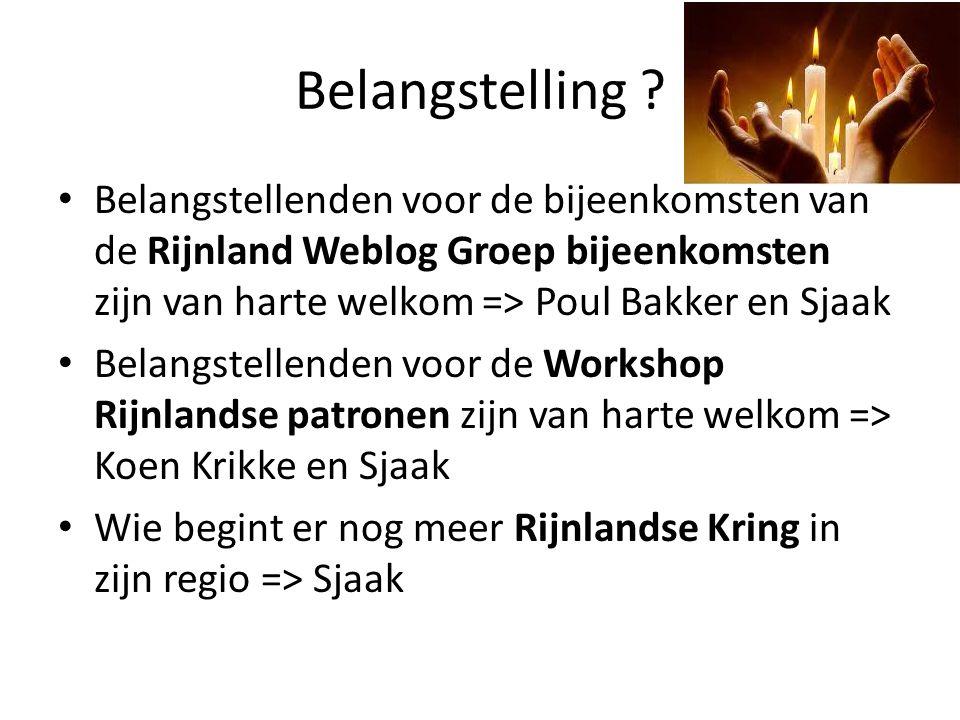Belangstelling ? Belangstellenden voor de bijeenkomsten van de Rijnland Weblog Groep bijeenkomsten zijn van harte welkom => Poul Bakker en Sjaak Belan