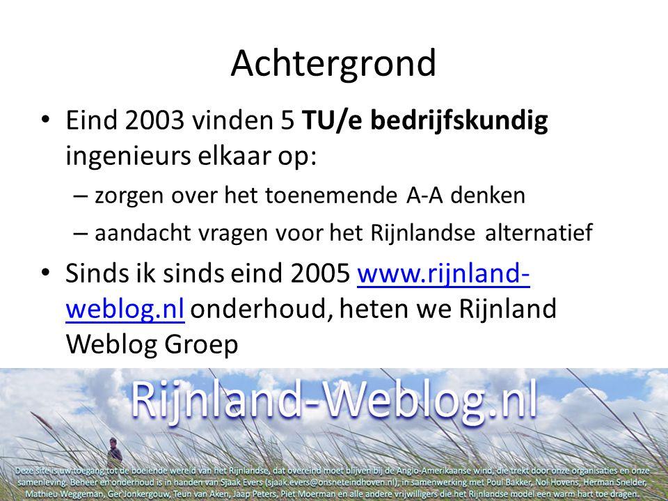 Achtergrond Eind 2003 vinden 5 TU/e bedrijfskundig ingenieurs elkaar op: – zorgen over het toenemende A-A denken – aandacht vragen voor het Rijnlandse