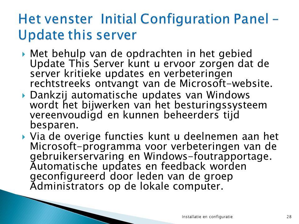  Met behulp van de opdrachten in het gebied Update This Server kunt u ervoor zorgen dat de server kritieke updates en verbeteringen rechtstreeks ontvangt van de Microsoft-website.