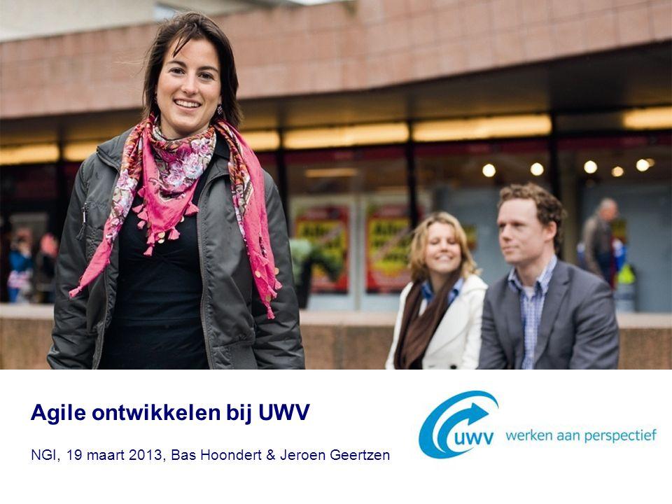 Agile ontwikkelen bij UWV NGI, 19 maart 2013, Bas Hoondert & Jeroen Geertzen