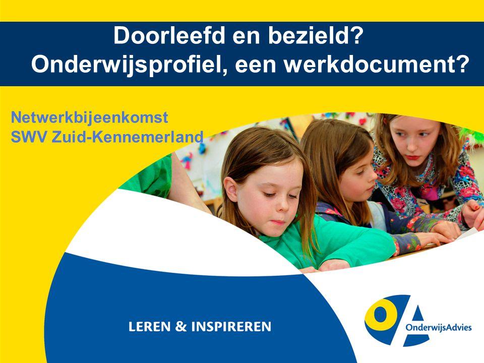 1 Doorleefd en bezield? Onderwijsprofiel, een werkdocument? Netwerkbijeenkomst SWV Zuid-Kennemerland