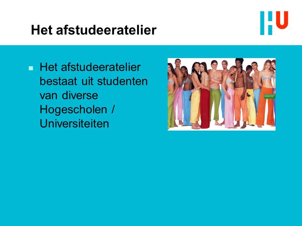 Het afstudeeratelier n Het afstudeeratelier bestaat uit studenten van diverse Hogescholen / Universiteiten