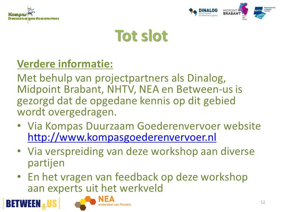 Verdere informatie: Met behulp van projectpartners als Dinalog, Midpoint Brabant, NHTV, NEA en Between-us is gezorgd dat de opgedane kennis op dit geb