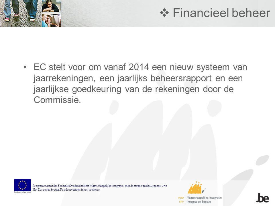  Financieel beheer EC stelt voor om vanaf 2014 een nieuw systeem van jaarrekeningen, een jaarlijks beheersrapport en een jaarlijkse goedkeuring van de rekeningen door de Commissie.
