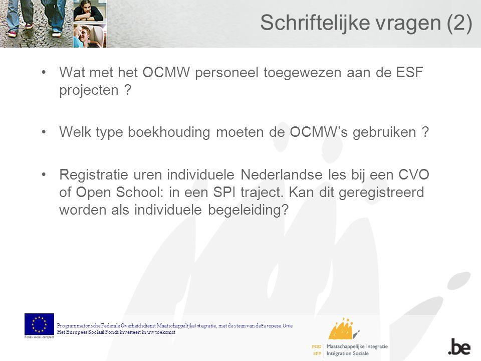 Schriftelijke vragen (2) Wat met het OCMW personeel toegewezen aan de ESF projecten .