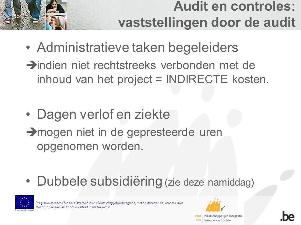Audit en controles: vaststellingen door de audit Administratieve taken begeleiders  indien niet rechtstreeks verbonden met de inhoud van het project = INDIRECTE kosten.