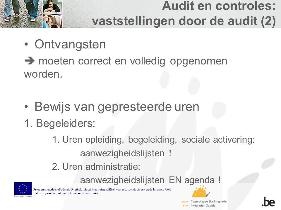 Audit en controles: vaststellingen door de audit (2) Ontvangsten  moeten correct en volledig opgenomen worden.