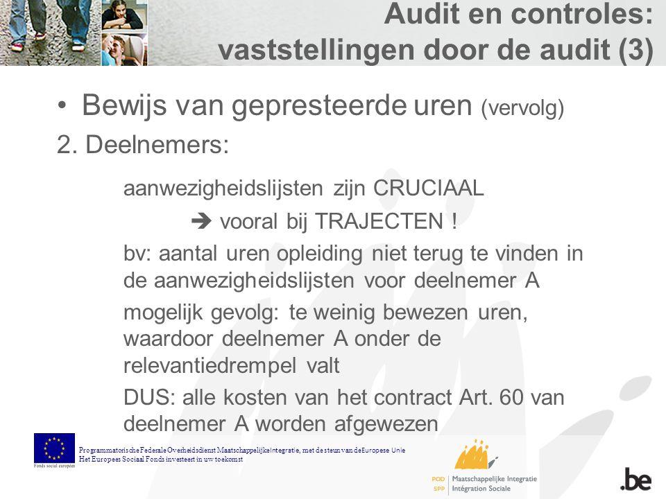 Audit en controles: vaststellingen door de audit (3) Bewijs van gepresteerde uren (vervolg) 2.