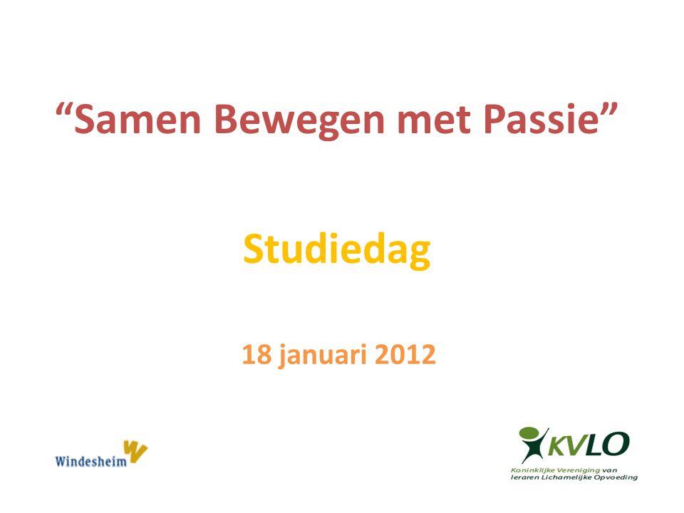 18 januari 2012 Samen Bewegen met Passie Studiedag