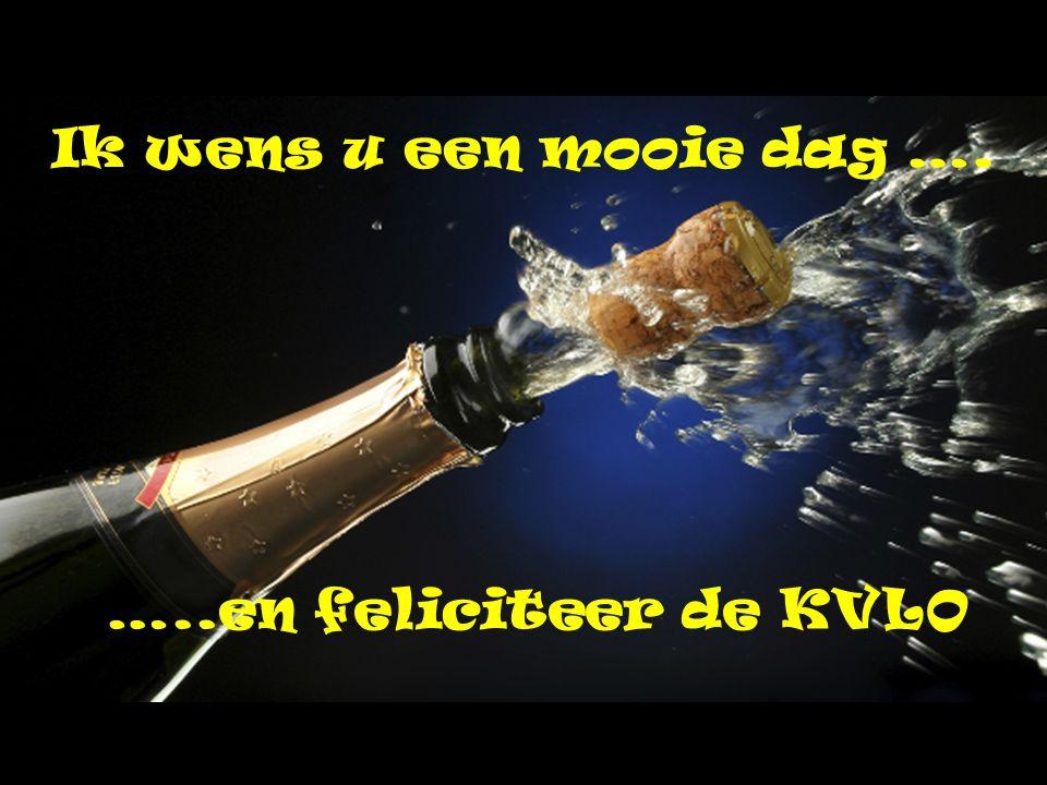 …..en feliciteer de KVLO Ik wens u een mooie dag ….