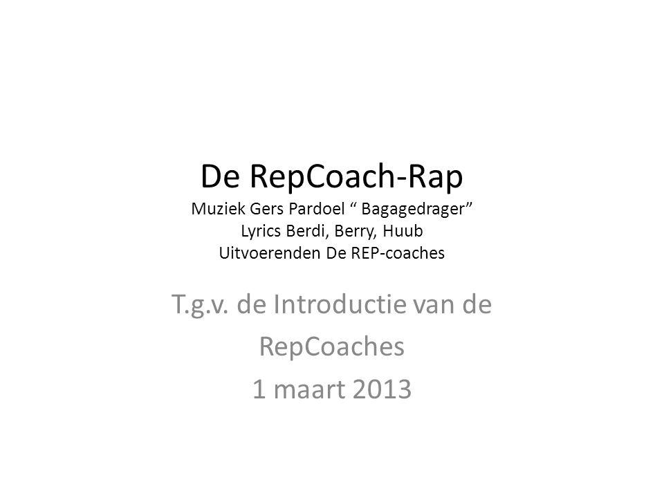 De RepCoach-Rap Muziek Gers Pardoel Bagagedrager Lyrics Berdi, Berry, Huub Uitvoerenden De REP-coaches T.g.v.
