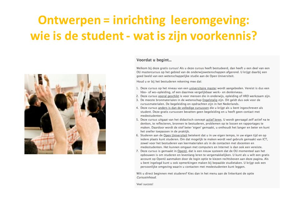 Ontwerpen = inrichting leeromgeving: wie is de student - wat is zijn voorkennis?