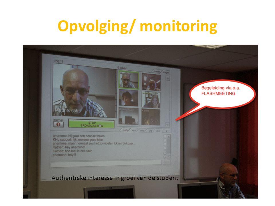 Opvolging/ monitoring Authentieke interesse in groei van de student