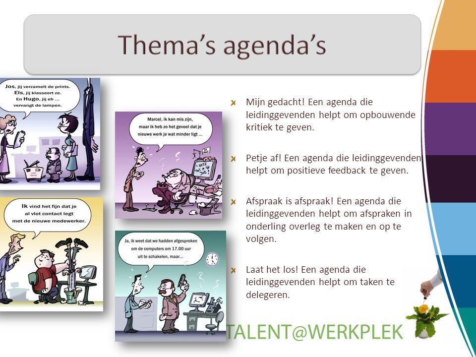 Mijn gedacht! Een agenda die leidinggevenden helpt om opbouwende kritiek te geven. Petje af! Een agenda die leidinggevenden helpt om positieve feedbac