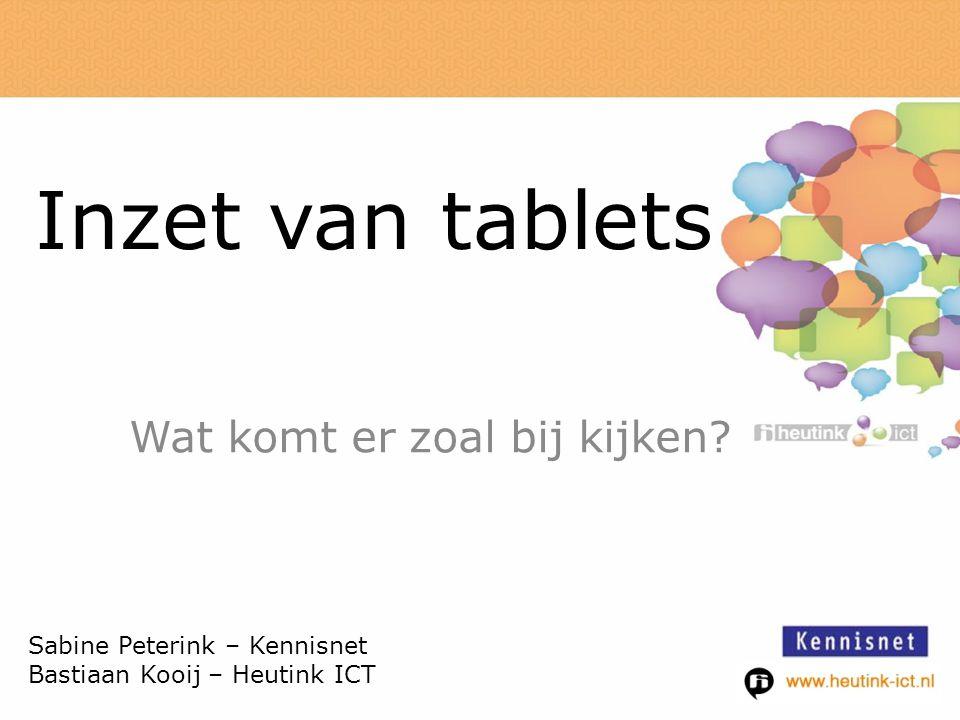 Inzet van tablets Wat komt er zoal bij kijken.