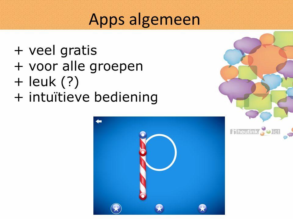 Apps algemeen + veel gratis + voor alle groepen + leuk (?) + intuïtieve bediening